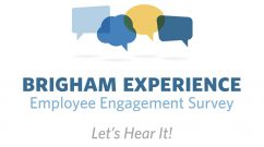 Brigham Experience Employee Engagement Survey: Let's Hear It